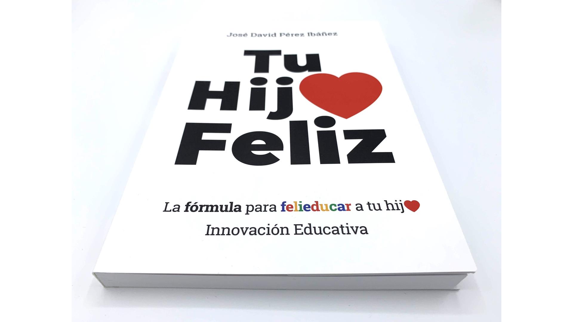 Tu hijo feliz, el libro - José David Pérez - Foto 02